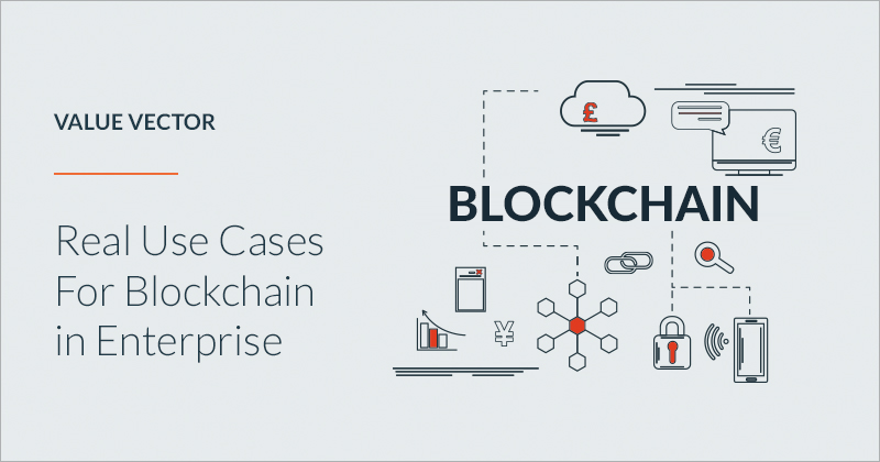 Real Use Cases For Blockchain in Enterprise