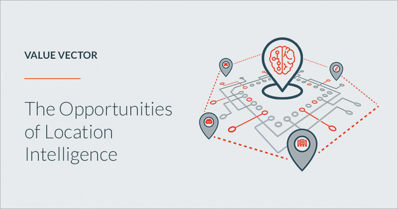 The opportunities of location intelligence